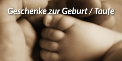 Geschenke zur Geburt/Taufe